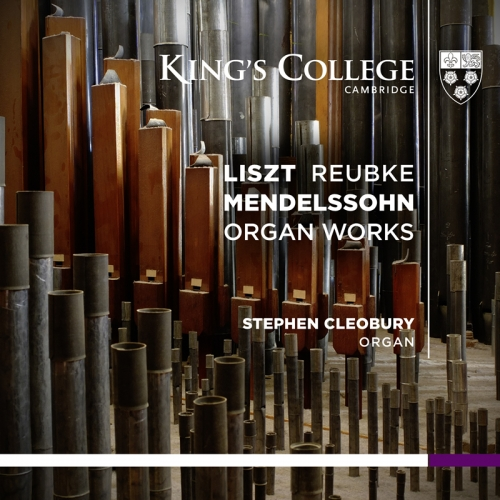 Organ Works - Liszt, Reubke, Mendelssohn
